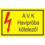 """""""AVK Havipróba kötelező!"""" öntapadó felirat, sárga, 95x60mm"""